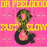 FAST WOMEN SLOW HORSES / DR. FEELGOOD