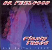 FINELY TUNED / DR FEELGOOD